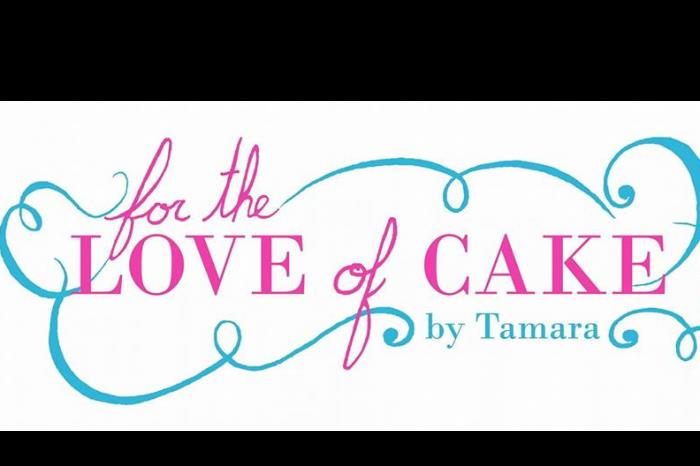 For the Love of Cake by Tamara